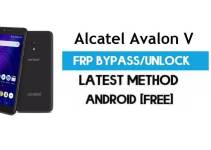 Alcatel Avalon V FRP Bypass – Unlock Gmail Google Account (Android 8.1) (Without PC)