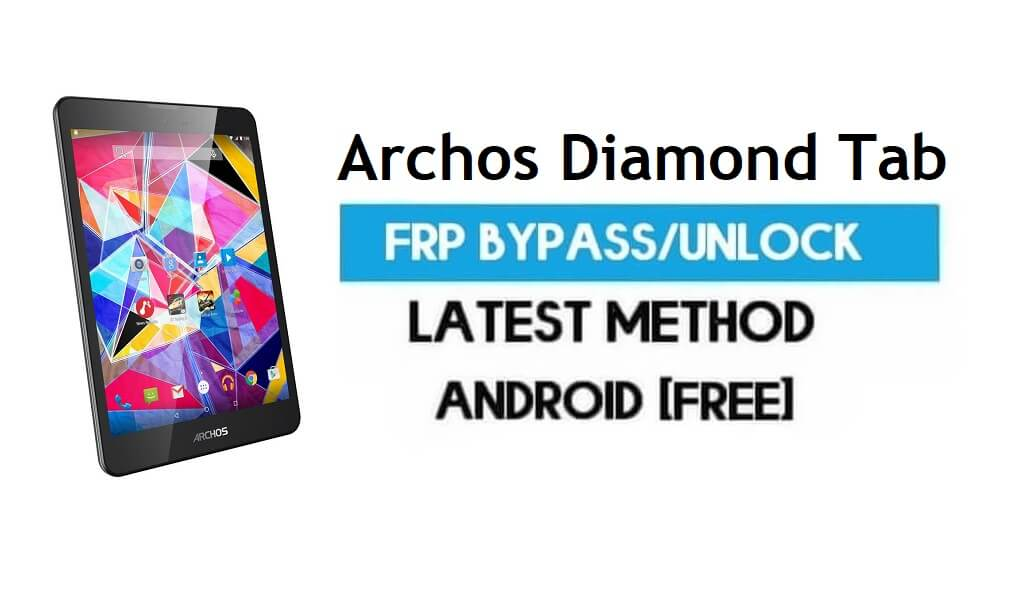 Archos Diamond Tab FRP Bypass – Unlock Gmail Android 7 Without PC