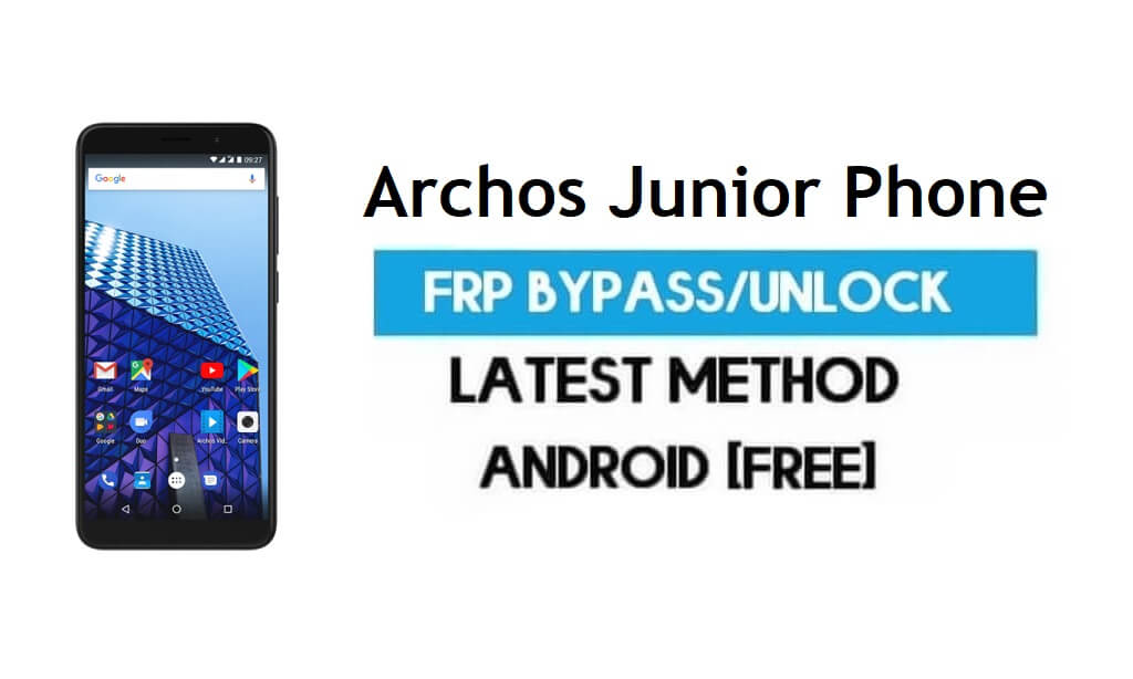 Archos Junior Phone FRP Bypass – Unlock Gmail Lock Android 7.0 Free