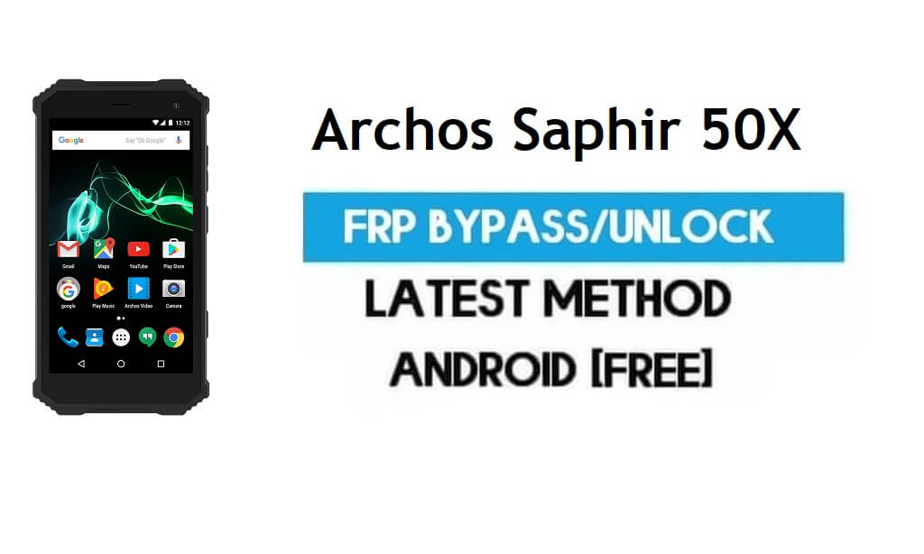 Archos Saphir 50X FRP Bypass – Unlock Gmail Lock Android 7.0 Free