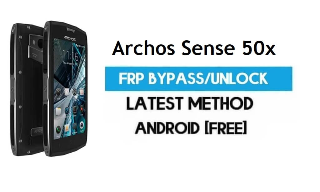 Archos Sense 50x FRP Bypass – Unlock Gmail Lock Android 7 Without PC