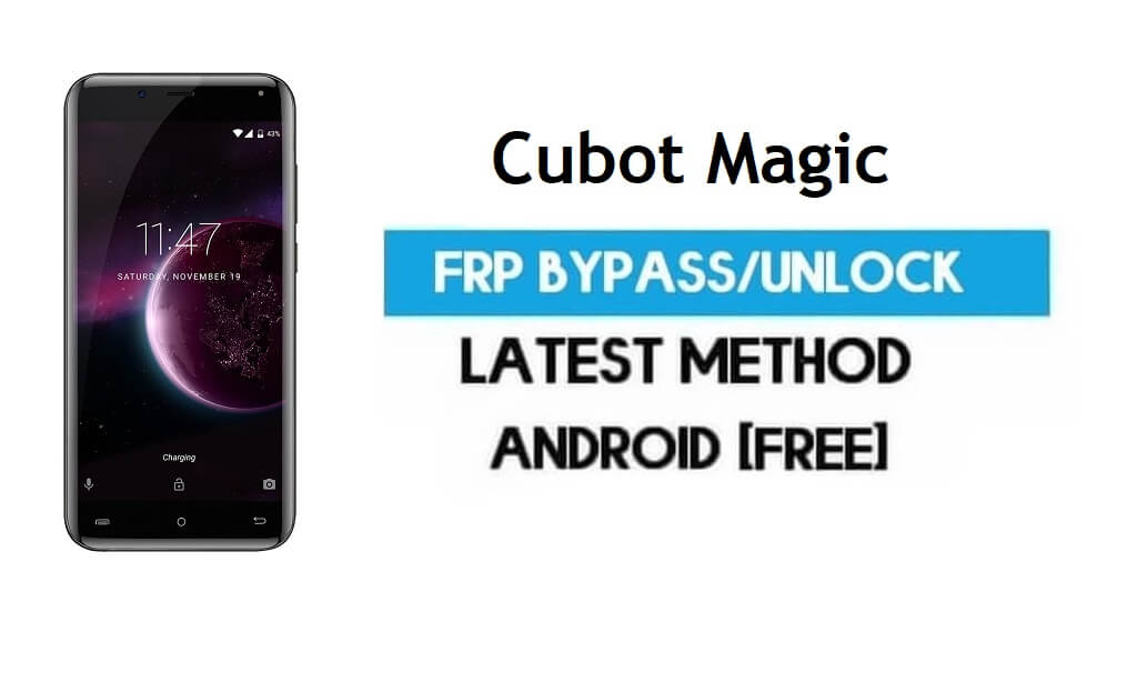 Cubot Magic FRP Bypass – Unlock Gmail Lock Android 7.0 Without PC