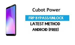 Cubot Power FRP Bypass – Unlock Gmail Lock Android 8.0 Without PC