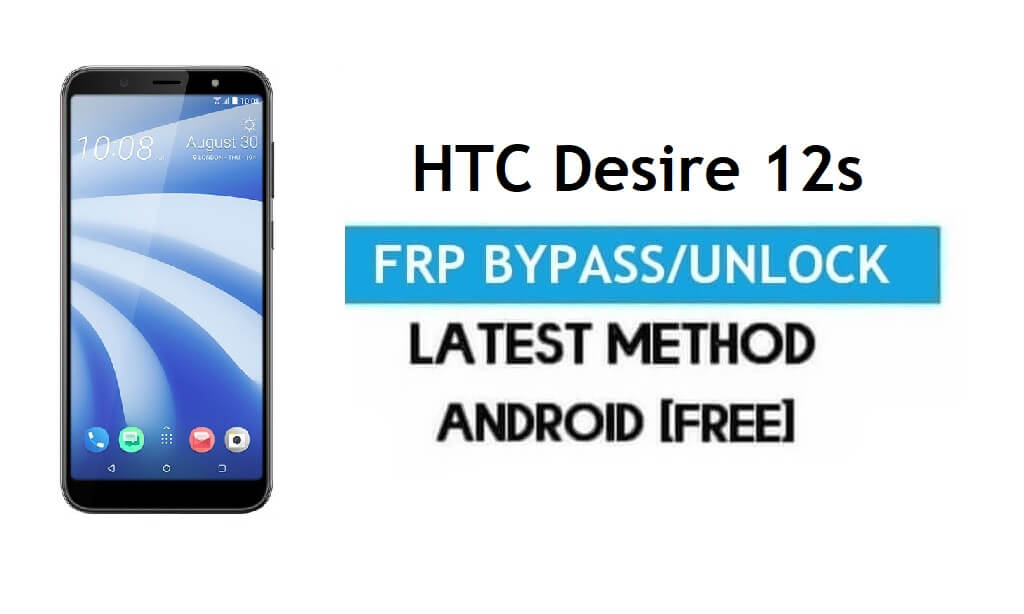 HTC Desire 12s FRP Bypass – Unlock Gmail Lock Android 8.1 Without PC