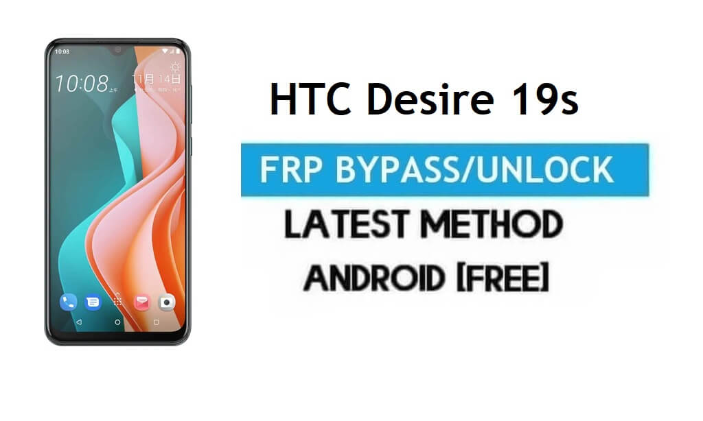 HTC Desire 19s FRP Bypass – Unlock Gmail Lock Android 9.0 Without PC