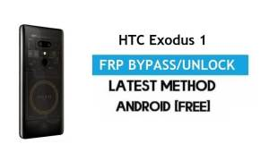 HTC Exodus 1 FRP Bypass – Unlock Gmail Lock Android 8.1 Without PC