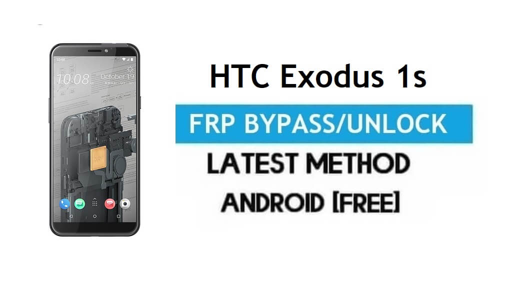 HTC Exodus 1s FRP Bypass – Unlock Gmail Lock Android 8.1 Without PC