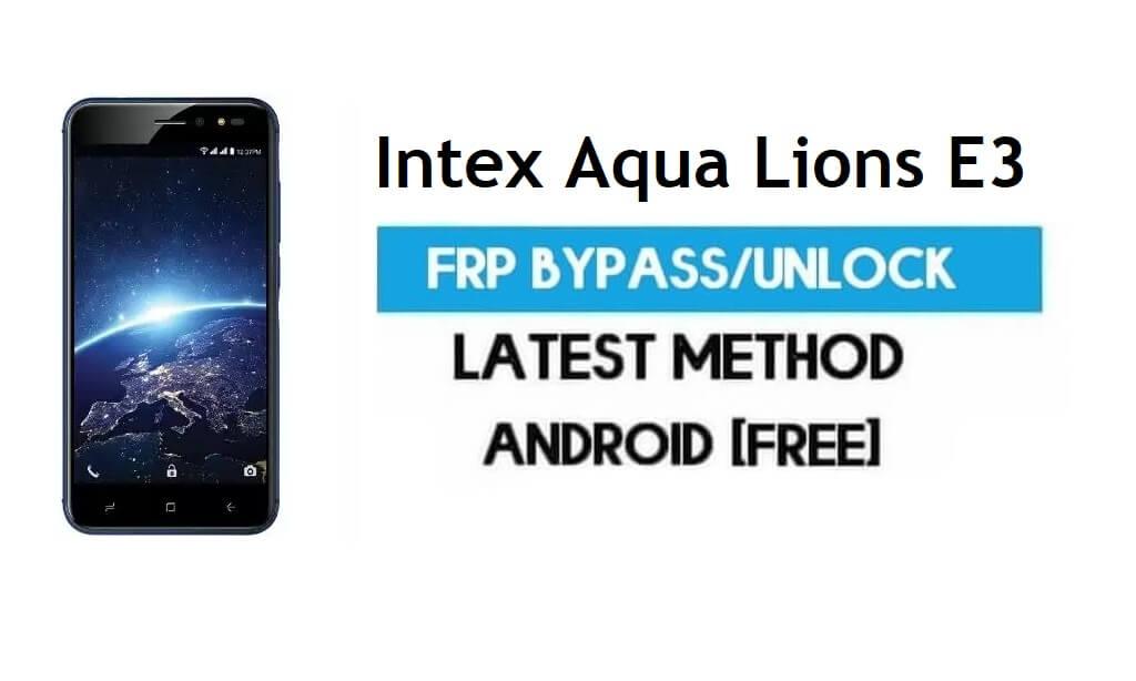 Intex Aqua Lions E3 FRP Bypass – Unlock Gmail Lock Android 7.0 Latest