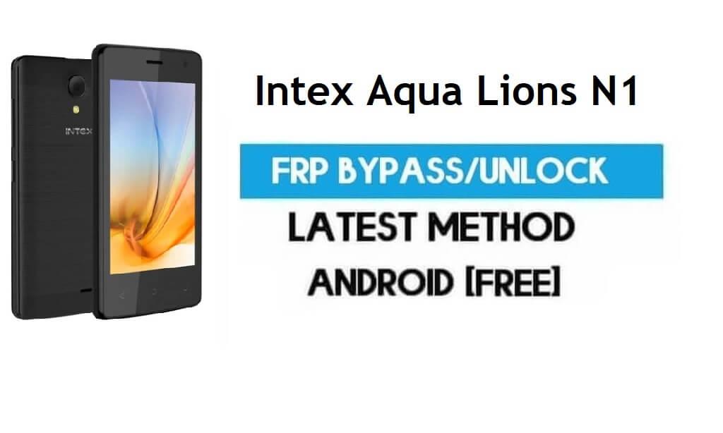 Intex Aqua Lions N1 FRP Bypass – Unlock Gmail Lock Android 7.0 No PC