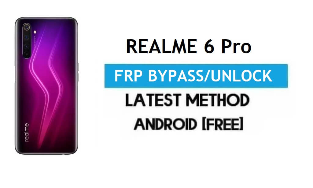 Realme 6 Pro Android 11 FRP Bypass – Unlock Google Gmail Without PC