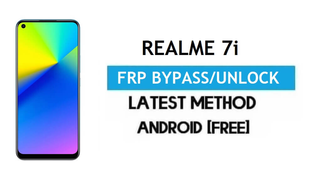 Realme 7i Android 11 FRP Bypass – Unlock Google Gmail Without PC