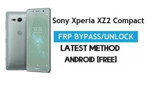 Sony Xperia XZ2 Compact FRP Bypass – Unlock Google Gmail Lock [Without PC] Android 10