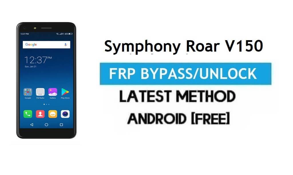 Symphony Roar V150 FRP Bypass – Unlock Gmail Lock Android 7.0 Free
