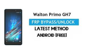 Walton Primo GH7 FRP Bypass – Unlock Gmail Lock Android 7.0 No PC