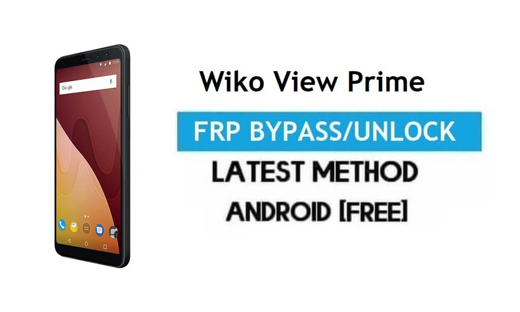 Wiko View Prime FRP Bypass – Unlock Gmail Lock Android 7.1 [No PC]