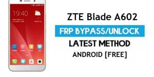 ZTE Blade A602 FRP Bypass Android 6.0.1 – Unlock Google Gmail Lock [Without PC]