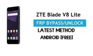 ZTE Blade V8 Lite FRP Bypass – Unlock Gmail Lock Android 7 Without PC