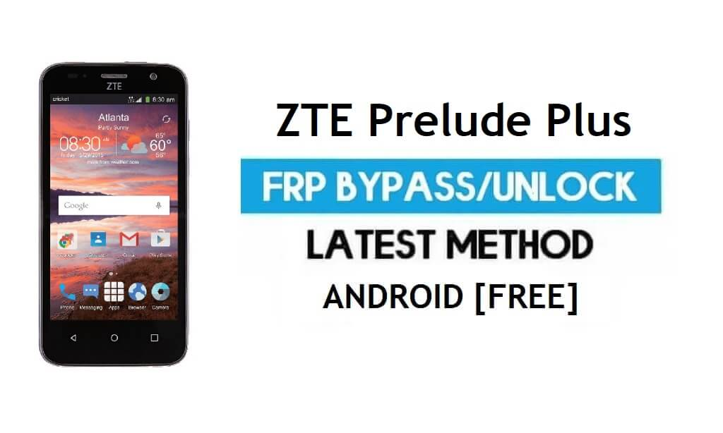 ZTE Prelude Plus FRP Bypass – Unlock gmail lock Android 7.1 Without PC