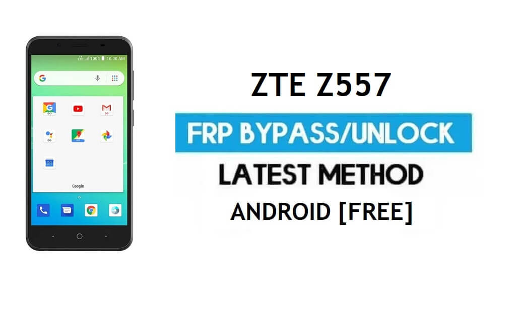 ZTE Z557 FRP Bypass Android 8.1 Go – Unlock Google Gmail Lock [Without PC] Latest Method