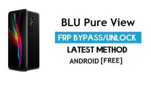 BLU Pure View FRP Bypass Without PC – Unlock Gmail Lock Android 7.0