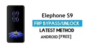 Elephone S9 FRP Bypass – Unlock Google Gmail Lock (Android 7.0) Without PC Latest