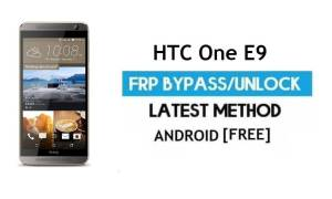 HTC One M9 FRP Bypass – Unlock Gmail Lock Android 7.0 Without PC