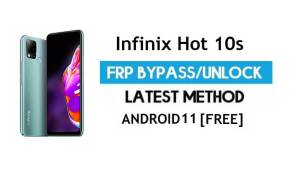 Infinix Hot 10s FRP Bypass Android 11 – Unlock Gmail lock - Without PC