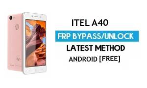 Itel A40 FRP Bypass – Unlock Gmail Lock Android 7.0 Fix Youtube Update