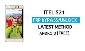 Itel S21 FRP Bypass – Unlock Google Gmail Lock Android 7.0 Without PC