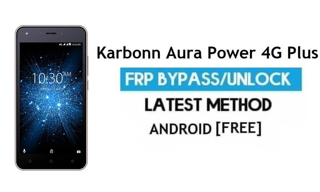 Karbonn Aura Power 4G Plus FRP Unlock Google Account Bypass Free