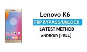 Lenovo K6 FRP Unlock Google Account Bypass | Android 6.0 (Without PC)