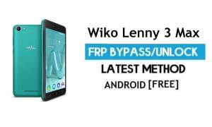 Wiko Lenny 3 Max FRP Unlock Google Bypass Android 6.0 (Without PC)