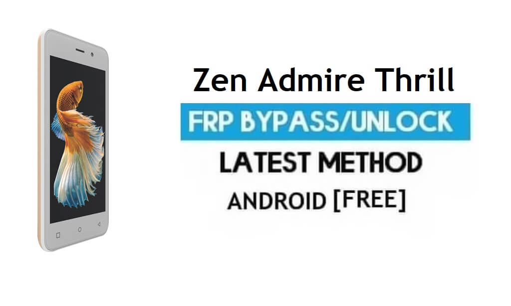 Zen Admire Thrill FRP Unlock Google Account Bypass Android 6.0 No PC