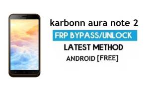 Karbonn Aura Note 2 FRP Bypass Unlock Gmail Android 7.0 Fix Youtube