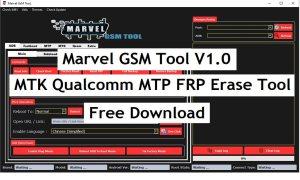Marvel GSM Tool V1.0 Download Free MTK Qualcomm MTP FRP Erase Tool