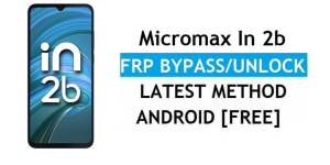 Micromax In 2b FRP Bypass Android 11 – Unlock Google Gmail Verification – Without PC [Latest Free]