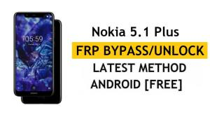 Reset FRP Nokia 5.1 Plus - Bypass Google Android 10 Without PC/APK