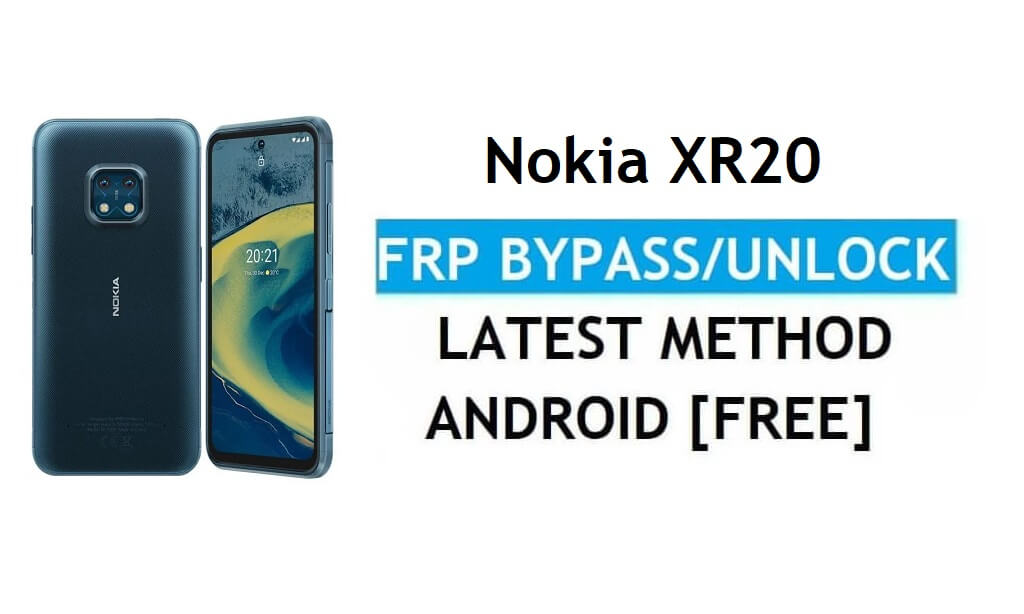 Nokia XR20 Android 11 FRP Bypass Reset Google Gmail Verification Lock [Free] Latest Method