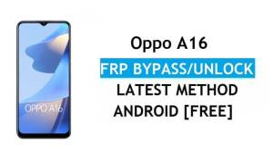 Oppo A16 Android 11 FRP Bypass Unlock Google Gmail Lock Latest Patc