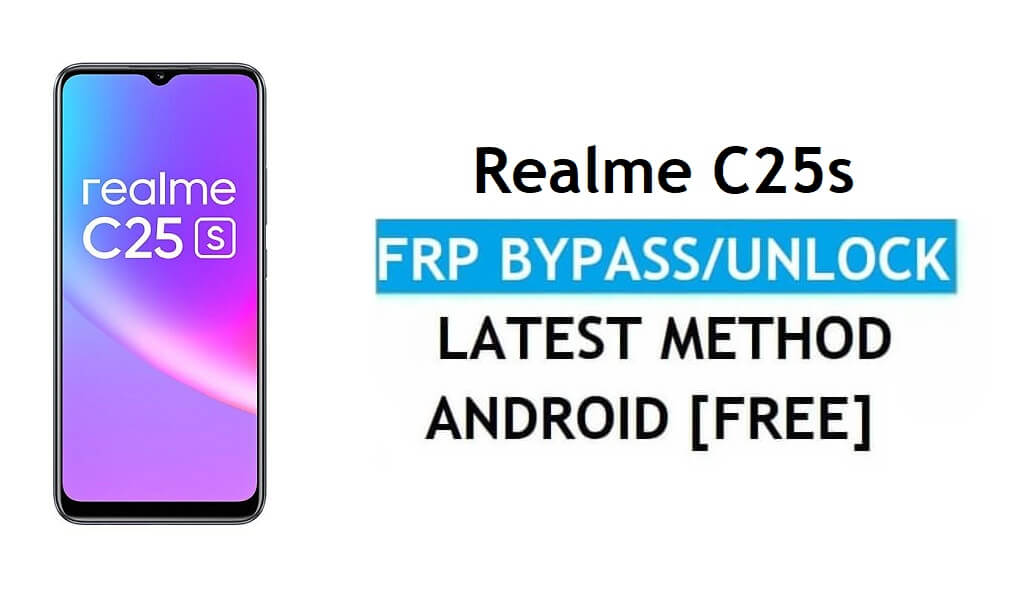Realme C25s Android 11 FRP Bypass Unlock Google Gmail Lock Latest