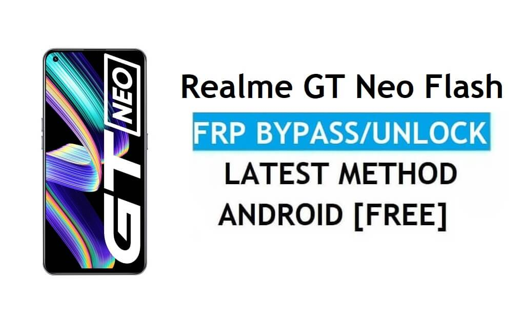 Realme GT Neo Flash Android 11 FRP Bypass Reset Google Gmail Latest