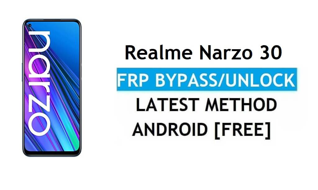 Realme Narzo 30 Android 11 FRP Bypass Reset Google Gmail Lock Latest