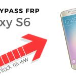 Bypass FRP Galaxy S6-Unlock Review-bypass frp lock