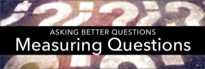 Better Questions: Measuring Questions and Statements