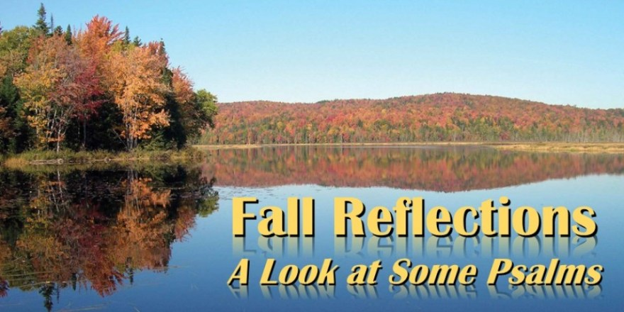 fall reflections sermon series