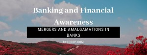 Banking Awareness merger and acquisitions