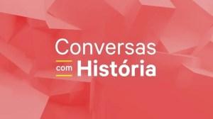 Conversas com História Episódio 3 - de 27 Mar 2021 - RTP Palco - RTP