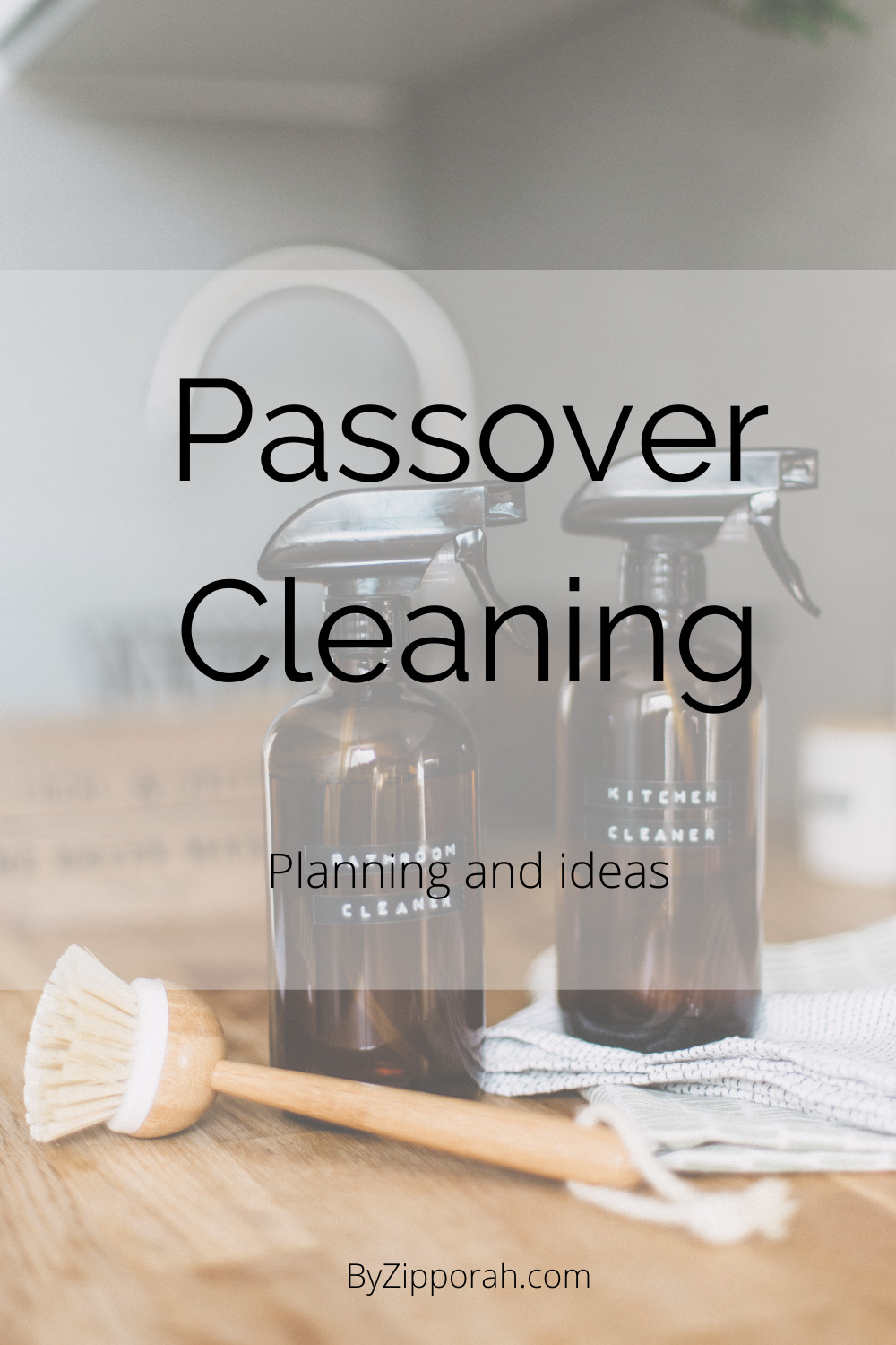 Passover Cleaning – Planning and Ideas