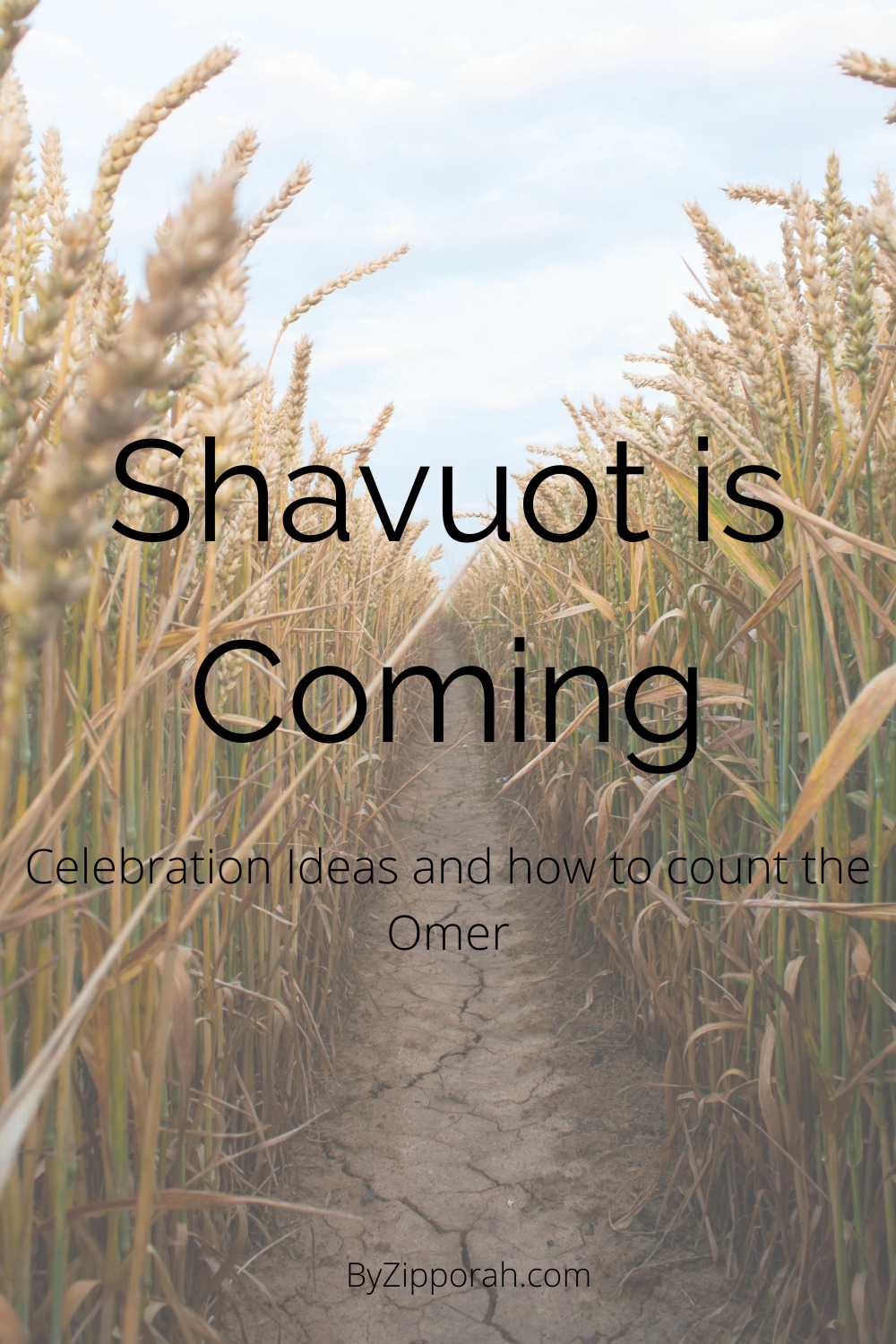 Shavuot is Coming + How to Count the Omer