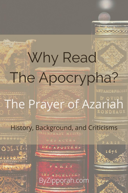 Why Read The Apocrypha: The Prayer of Azariah